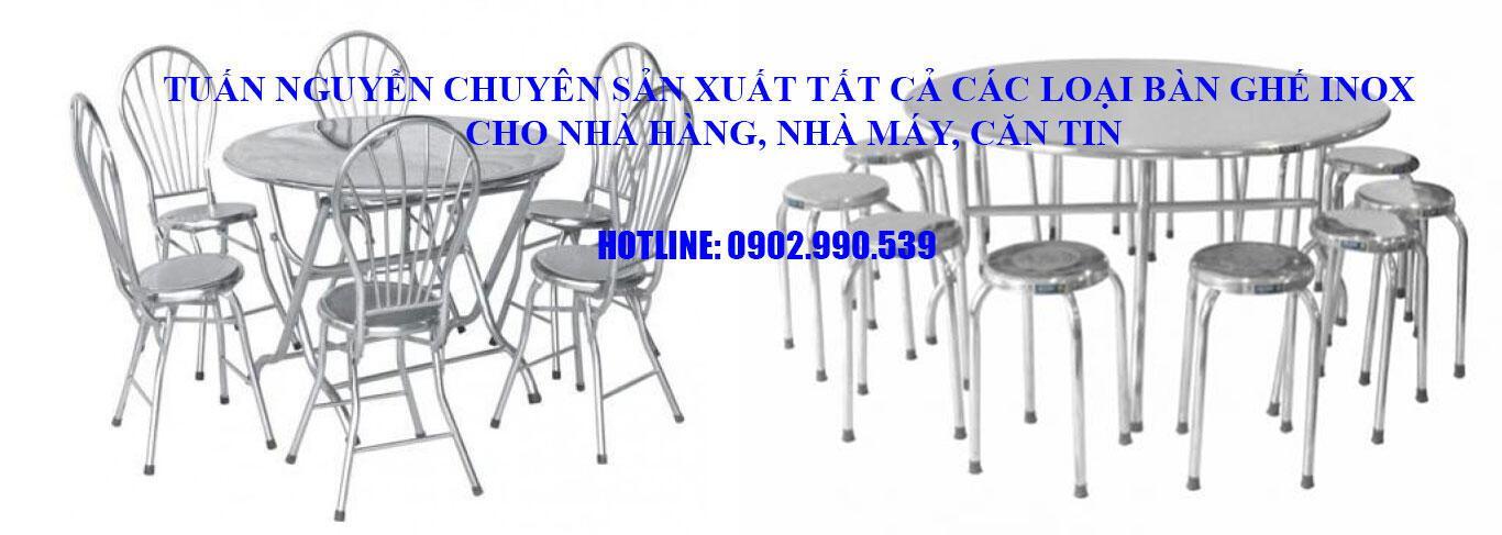 Tuấn Nguyễn chuyên sản xuất tất cả các loại bàn ghế inox cho nhà hàng, nhà máy, căn tin, ... Hotline: 0902.990.539 (Mr.Tuấn)