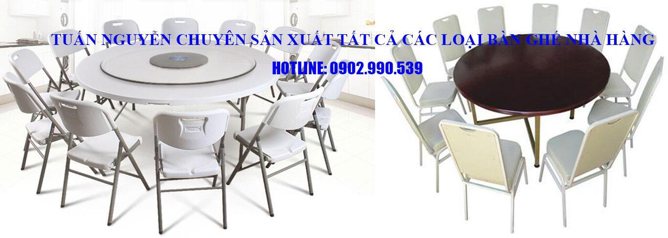 Tuấn Nguyễn chuyên sản xuất tất cả các loại bàn ghế cho nhà hàng, nhà hàng tiệc cưới. Hotline: 0902.990.539 (Mr.Tuấn)