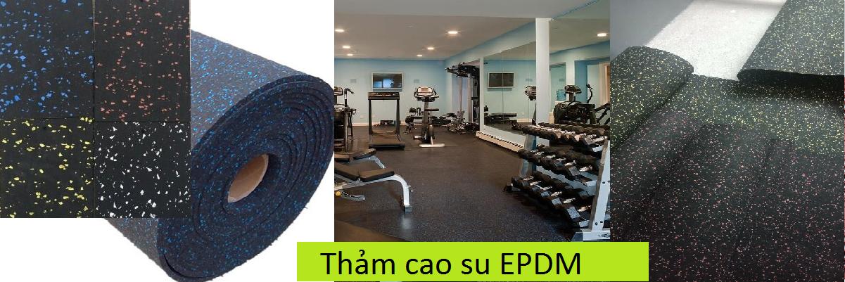 thảm cao su; thảm cao su epdm chuyên dùng lót phòng gym, erobic, khu vui chơi