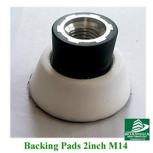 BACKING PADS 2INCH M14 LOẠI 1