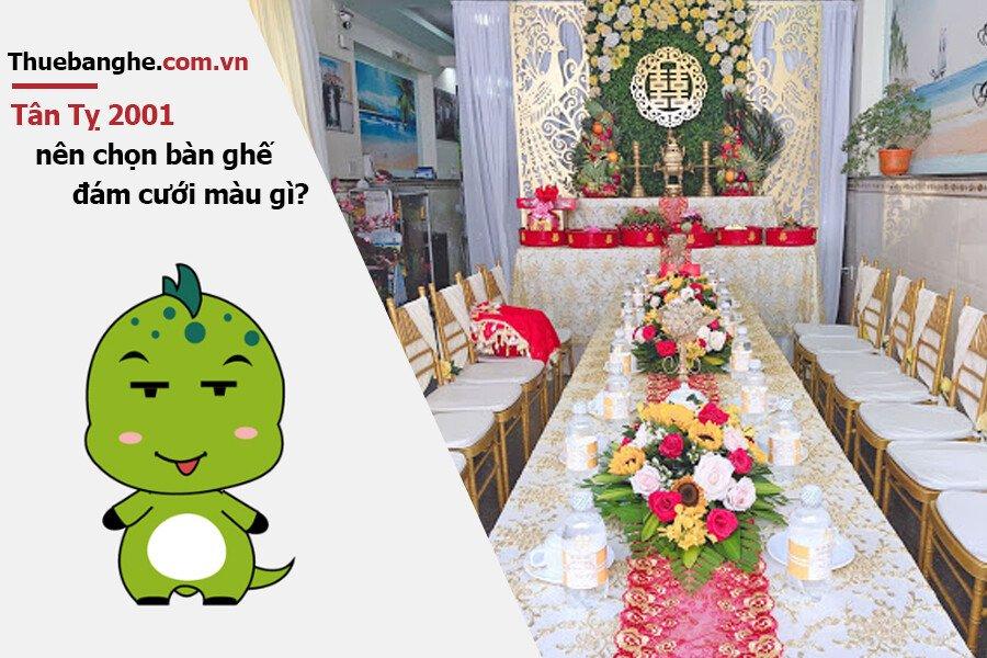 Tuổi Tân Tỵ 2001 nên thuê bàn ghế đám cưới màu gì: Nam mạng + Nữ mạng