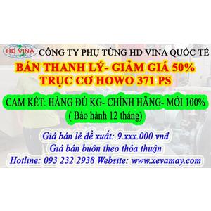 Bán trục cơ Howo 371 Ps, bán thanh lý giảm giá 50%, hàng chính hãng, đủ kg, mới 100%