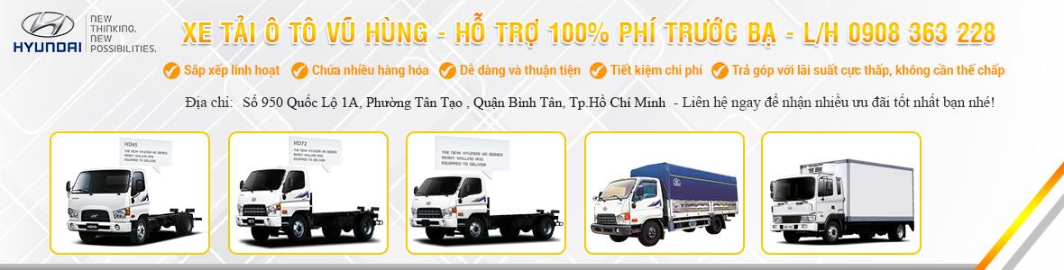 Xe Tải Hyundai Vũ Hùng Phát -  Tổng Đại Lý Xe Ô Tô Tải Hyundai  - Daewoo Đô Thành