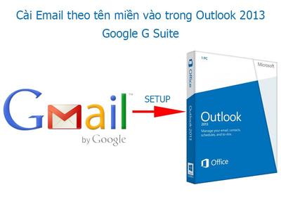 Cách cài Email theo tên miền vào trong Outlook 2013 - Google G Suite