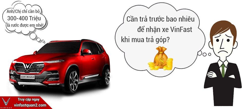 Cần trả trước bao nhiêu để được nhận xe VinFast khi mua trả góp?