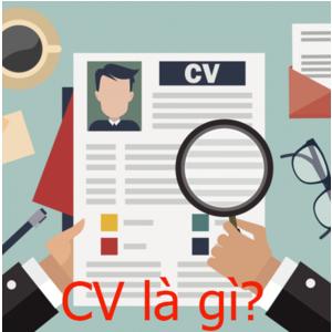 CV là gì, bạn có cần phải biết CV là gì