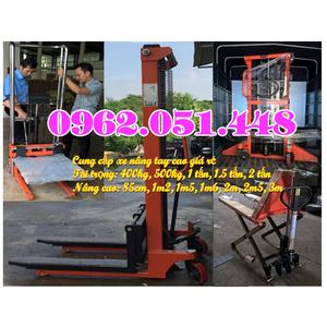 Địa chỉ bán xe nâng tay cao giá rẻ tại Hà Nội 500kg 1 tấn 1.5 tấn 2 tấn