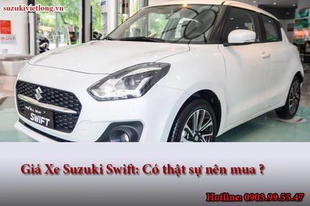 Giá Xe Suzuki Swift: Có thật sự nên mua ?