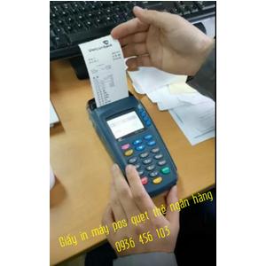 Giấy in hóa đơn cho máy pos quẹt thẻ ngân hàng