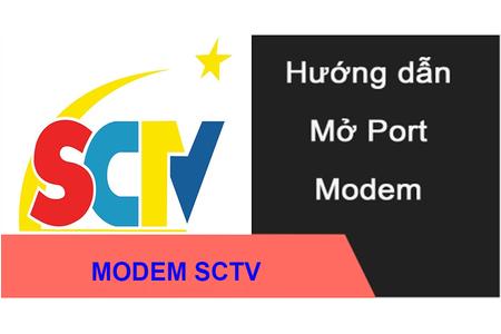 HƯỚNG DẪN MỞ MỞ PORT MODEM SCTV