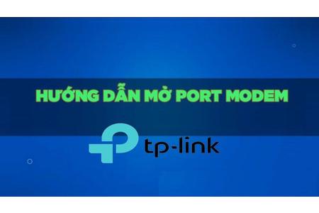 HƯỚNG DẪN MỞ PORT MODEM TP LINK TL-WR 841N