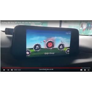 Hướng dẫn thay đổi hình nền trên Mazdaconnect