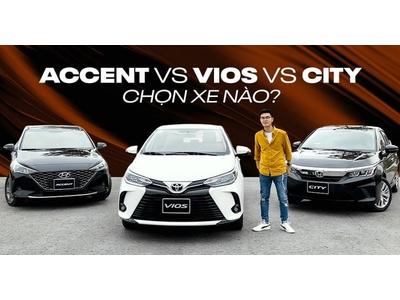 Hyundai Accent, Toyota Vios, Honda City so kè: Xứng đáng sedan quốc dân cỡ B