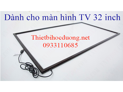 Khung màn hình cảm ứng Tivi 32 inch