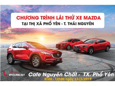 Lái thử & Trải nghiệm xe Mazda tại Thị xã Phổ Yên - Thái Nguyên