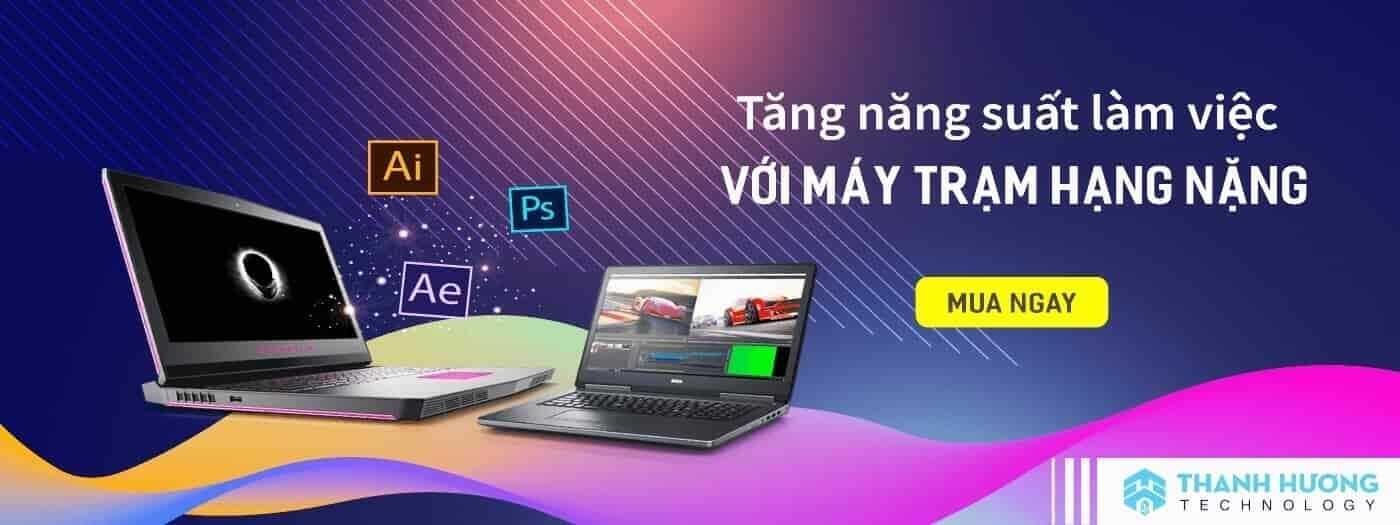 Máy trạm đồ họa, thiết kế, edit video, render, laptop máy trạm đồ họa tại Đà Nẵng