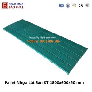 Pallet nhựa lót sàn nhập khẩu KT 1800x600x50 mm