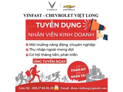 VinFast - Chevrolet Việt Long tuyển dụng nhân viên kinh doanh