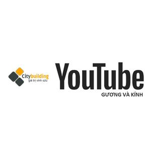 Youtube Gương và Kính